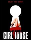 Girl House izle +18 Yetişkin reklamsız izle
